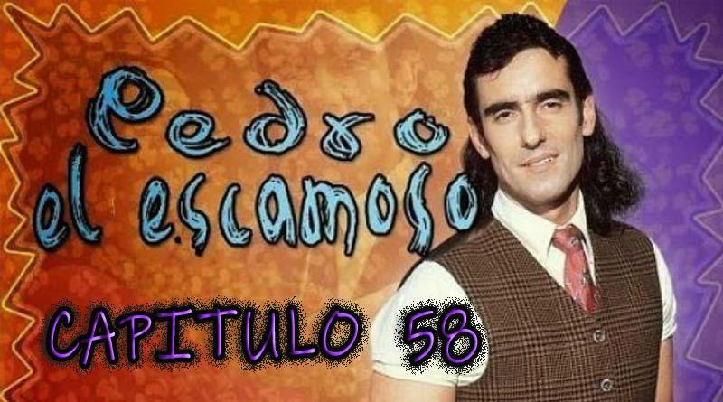 Pedro El Escamoso   Capítulo 58