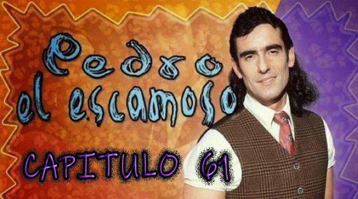 Pedro El Escamoso   Capítulo 61