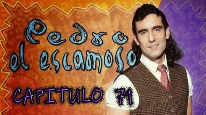 Pedro El Escamoso | Capítulo 71
