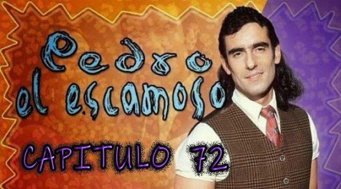 Pedro El Escamoso | Capítulo 72