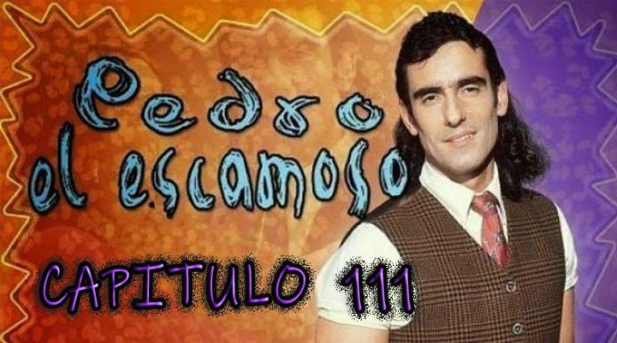 Pedro El Escamoso | Capítulo 111