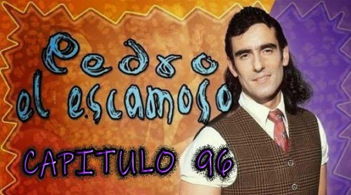 Pedro El Escamoso | Capítulo 96