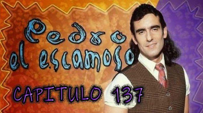 Pedro El Escamoso   Capítulo 137